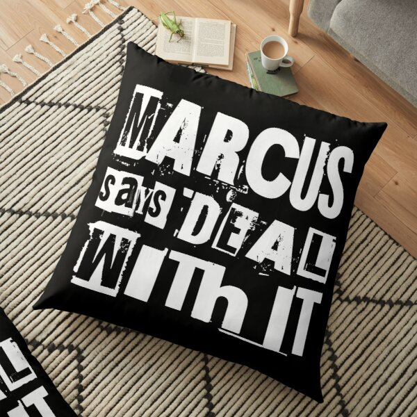 MARCUS says DEAL WITH IT - II Floor Pillow