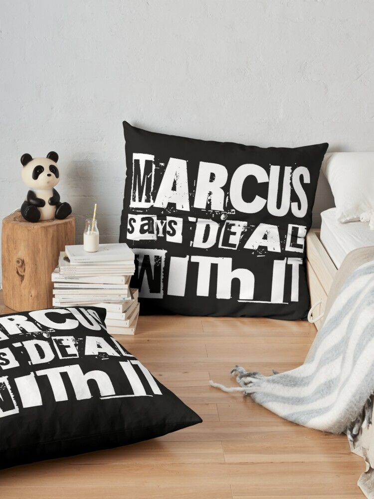 Alternate view of MARCUS says DEAL WITH IT - II Floor Pillow
