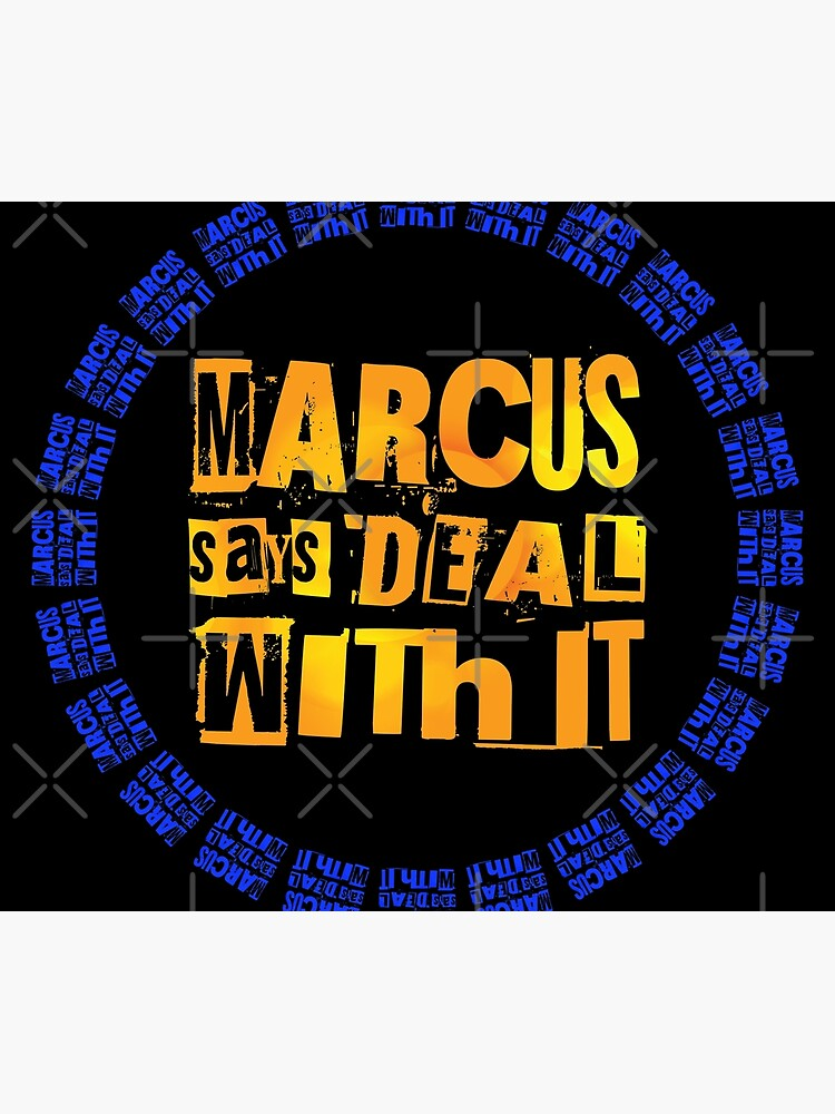 MARCUS says DEAL WITH IT - III by StoicMagic