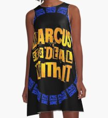 MARCUS says DEAL WITH IT - III A-Line Dress