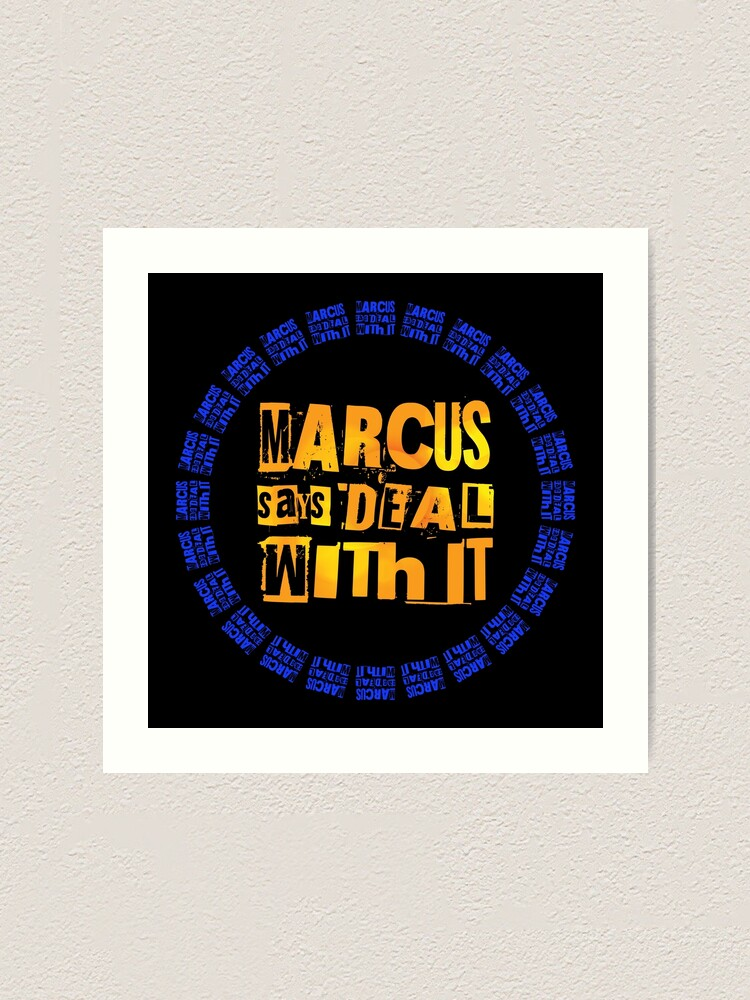 Alternate view of MARCUS says DEAL WITH IT - III Art Print
