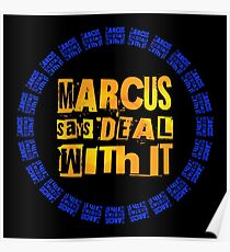 MARCUS says DEAL WITH IT - III Poster