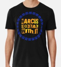 MARCUS says DEAL WITH IT - III Premium T-Shirt