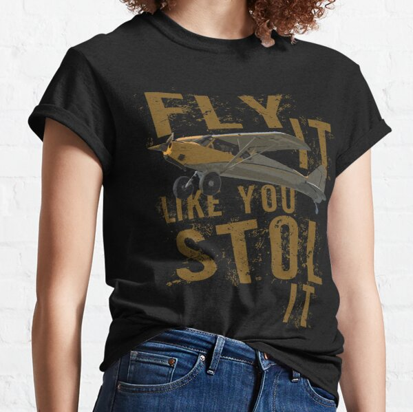 Fly it like you STOL it | Funny Bush flying Airplane Pilot Design Classic T-Shirt