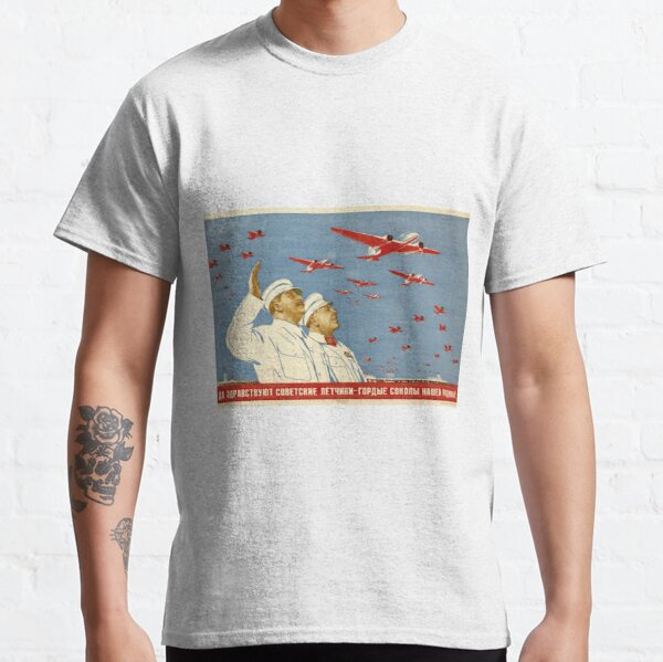 Long live the Soviet pilots - the proud falcons of our Motherland. Poster, Lithography, Paper, 1938 Classic T-Shirt