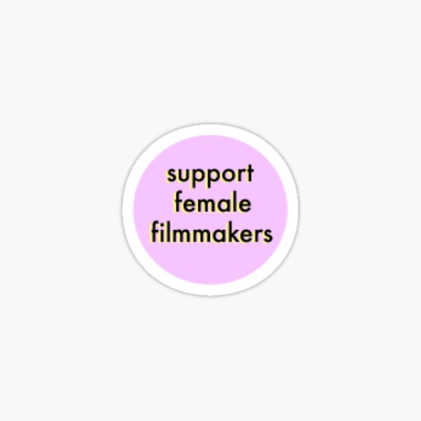 support female filmmakers circle Sticker