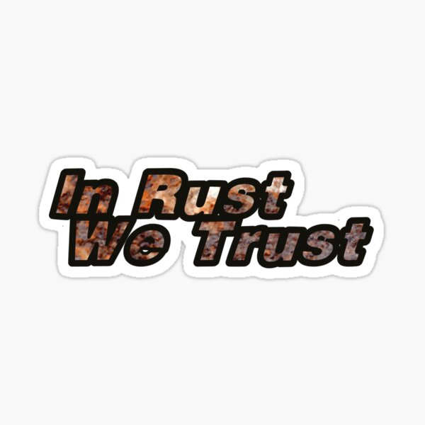 In rust we trust Sticker