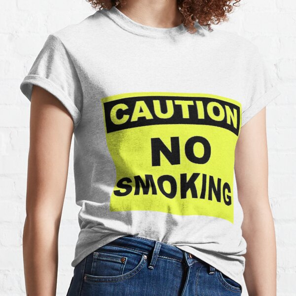 Caution No Smoking Classic T-Shirt
