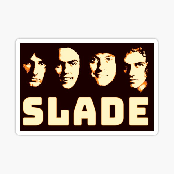 Slade Sticker