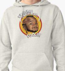 Mr Gary T Coleman - Whatchoo talkin'bout FOOL!?! Pullover Hoodie