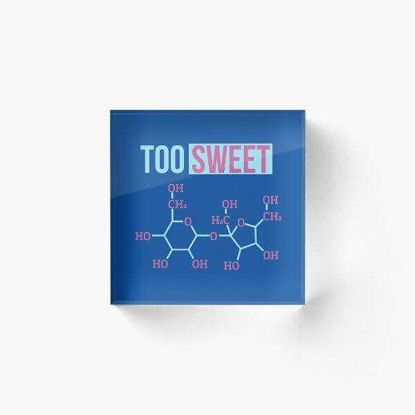 Too Sweet - Sucrose Molecule Acrylic Block