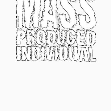 Mass Produced Individual by mmmaciej