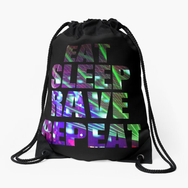 Eat Sleep Rave Repeat Drawstring Bag