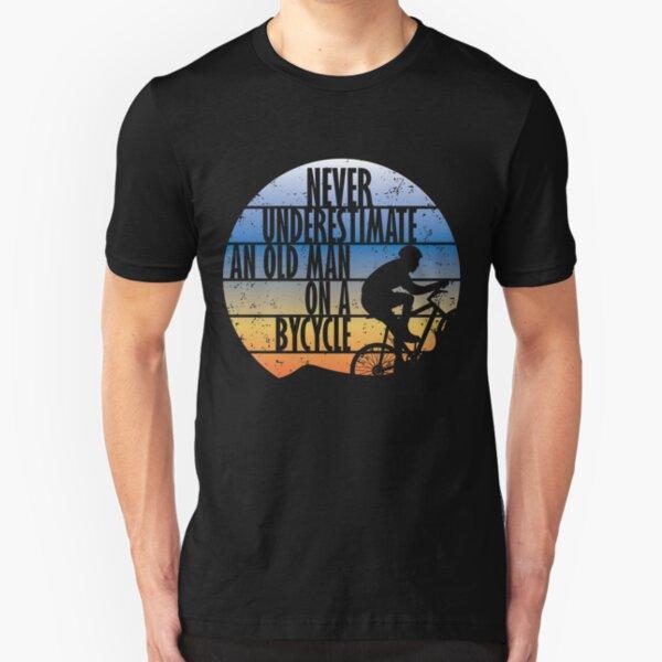 Never underestimate an old man road bike Slim Fit T-Shirt