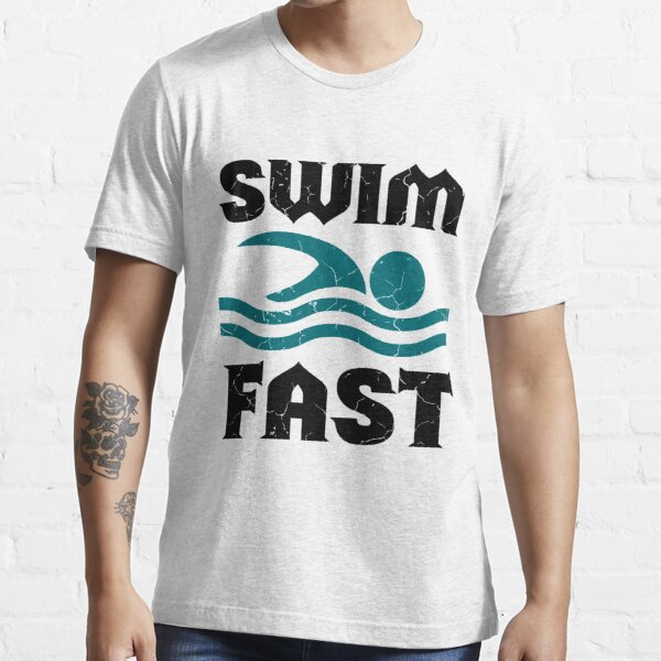 Swim Fast Swimmer Swim Essential T-Shirt