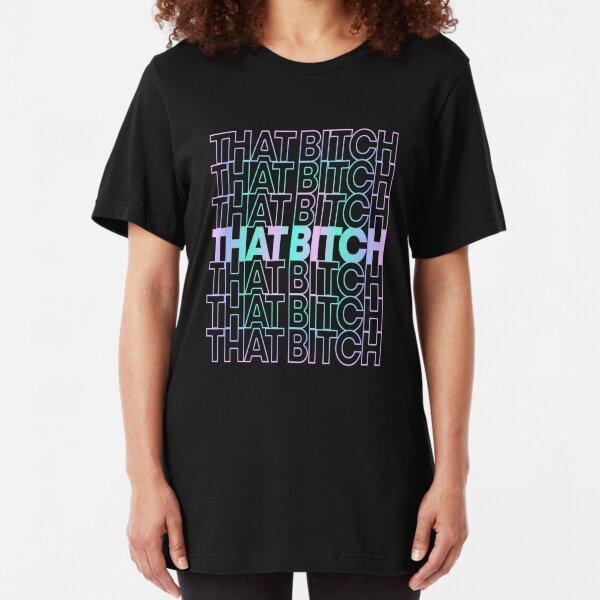That Bitch Retro Slim Fit T-Shirt