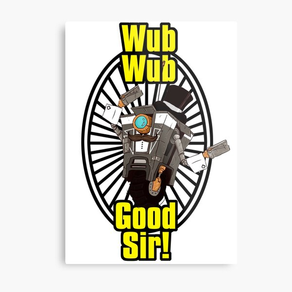 Wub, Wub, Good Sir! Metal Print