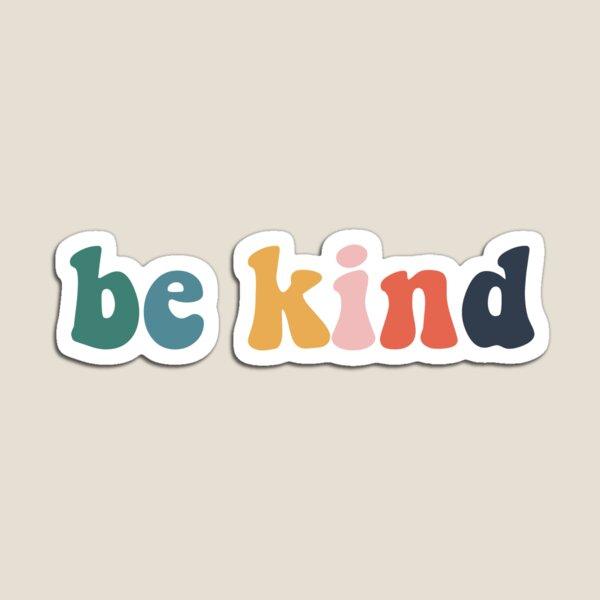 be kind colorful vintage Magnet