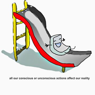 all our conscious or unconscious actions affect our reality by panyukova