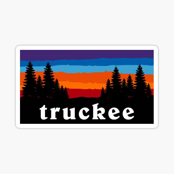 Truckee Lake Tahoe Forest Ski Snowboard California Nevada Camping Hiking Mountain Sunset Gift Ideas Sticker