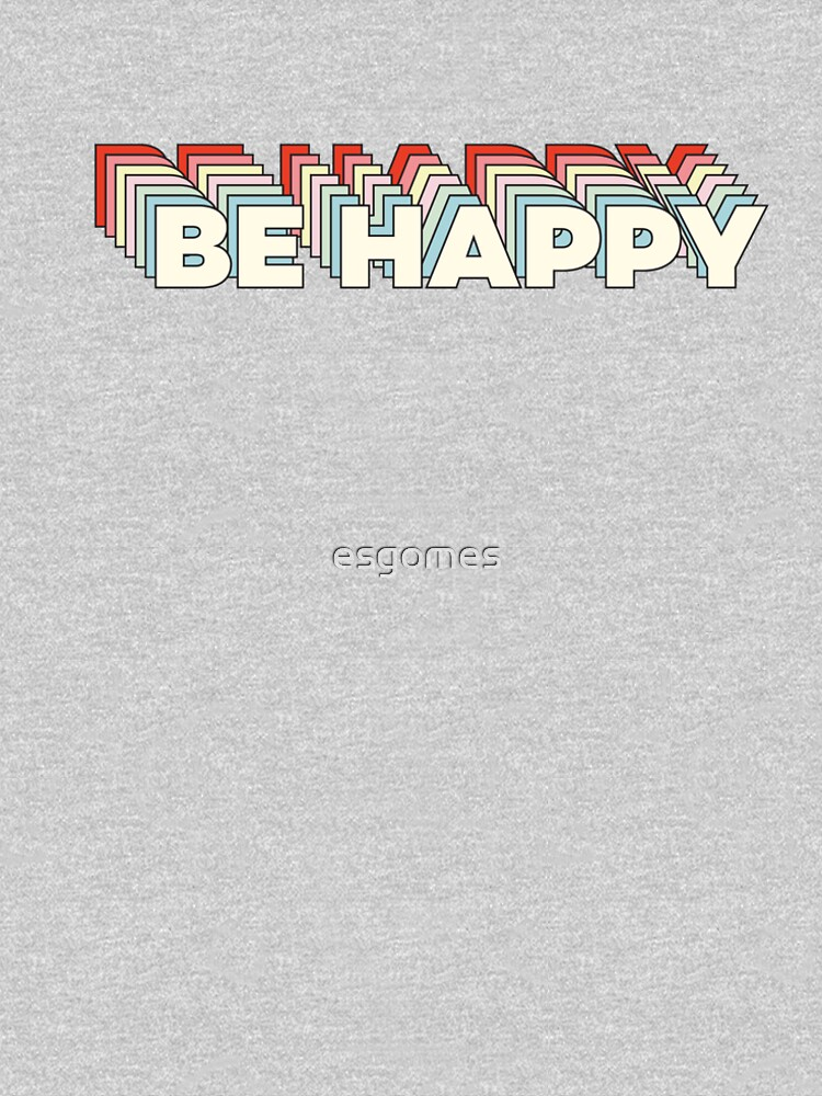 Don't worry, Be Happy by esgomes