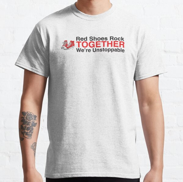 Red Shoes Rock Together Unstoppable Classic T-Shirt