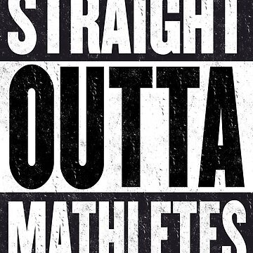 Straight Outta Mathletes by EverySongEnds