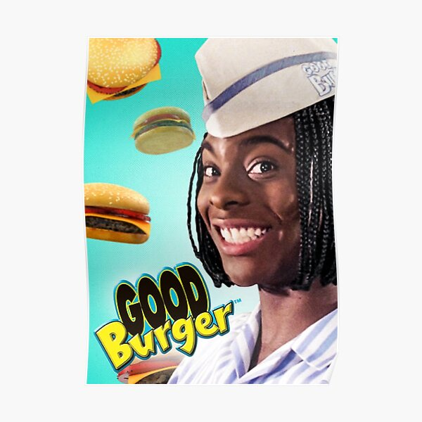 Good Burger Posters Redbubble