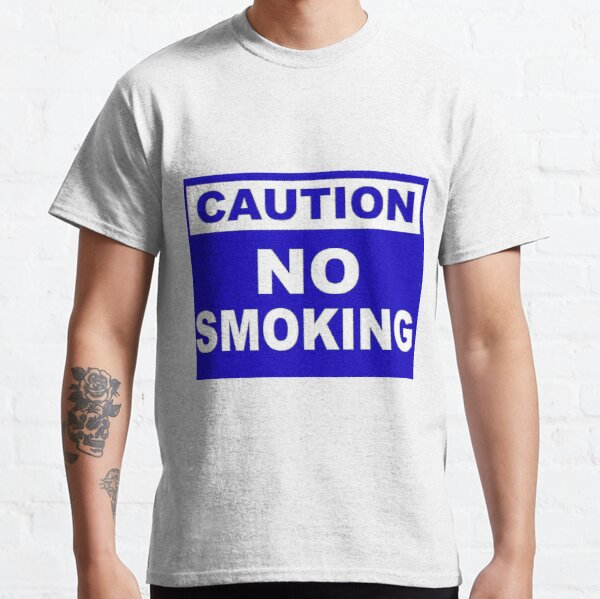 Caution No Smoking Classic T-Shirt