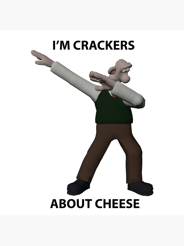 I'm Crackers About Cheese!! by DUCKMAGGEDON