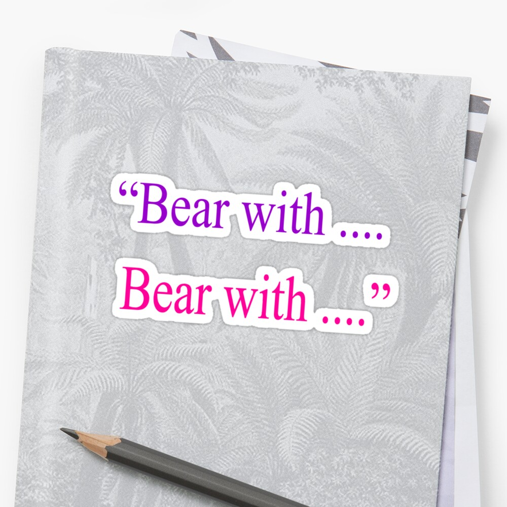 Bear With ... Bear With by Mike Paget