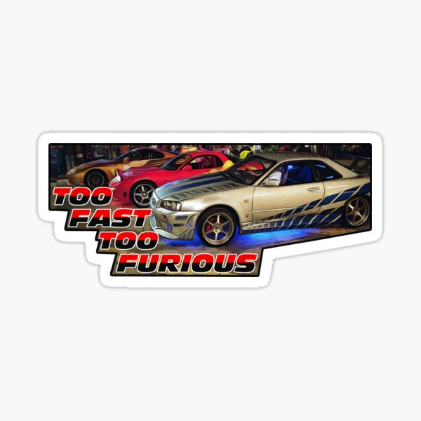 Too Fast Too Furious Sticker Sticker