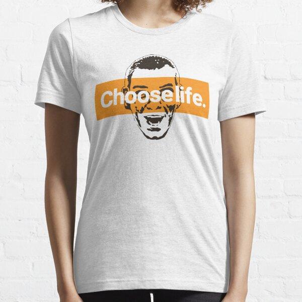 Choose life. Essential T-Shirt