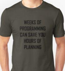 Plan your programming. Unisex T-Shirt