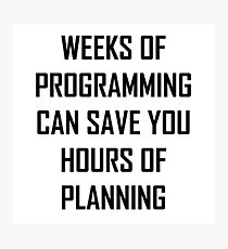 Plan your programming. Photographic Print