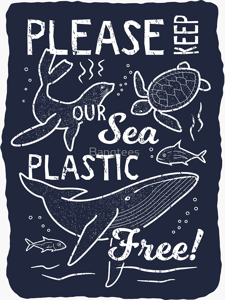 Please Keep Our Sea Plastic Free - Marine Animals by Bangtees