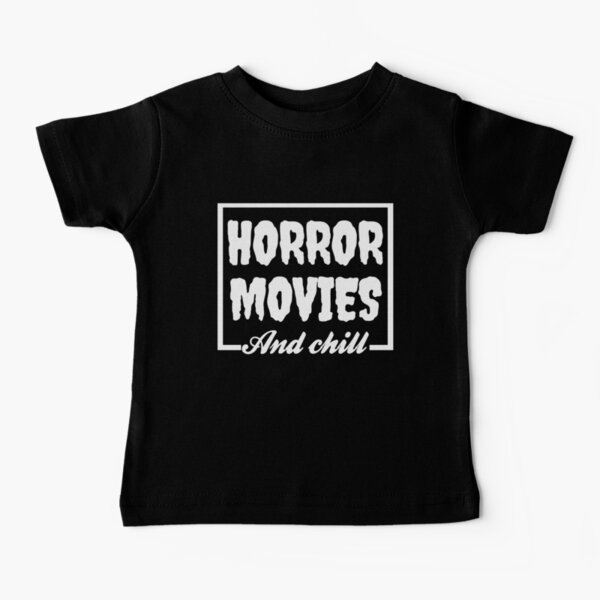Horror Movies And Chill Baby T-Shirt