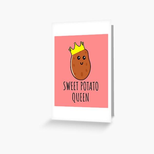 Sweet Potato Queen - Funny Potato gift Greeting Card
