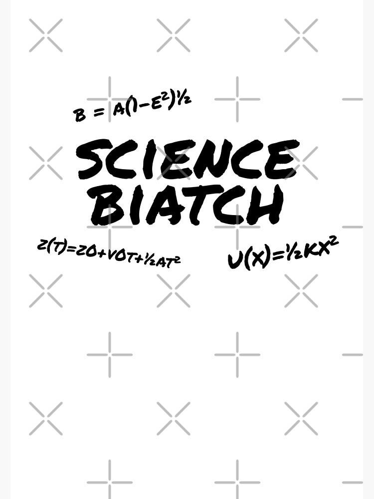 Science Biatch by robotplunger
