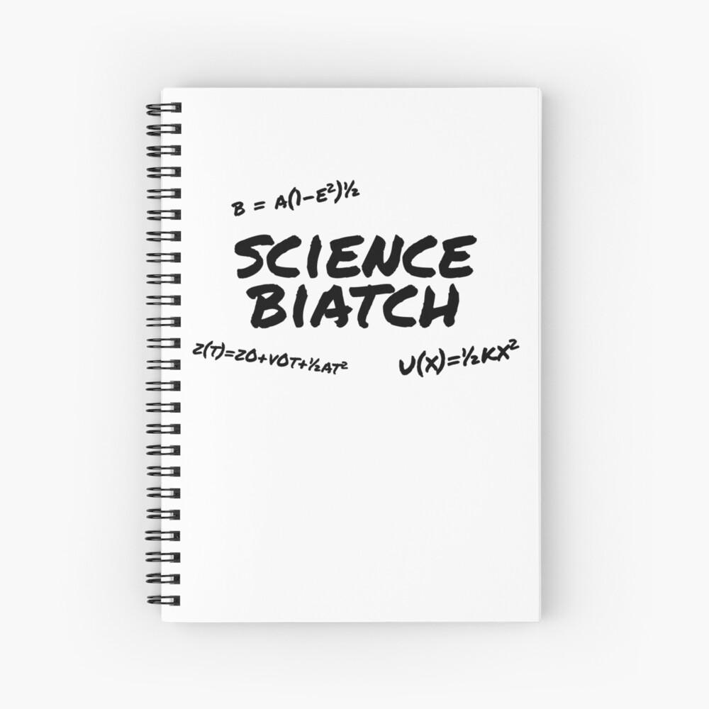 Science Biatch Spiral Notebook