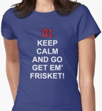 Keep Calm and Go Get em' Frisket! [Enzo] Womens Fitted T-Shirt