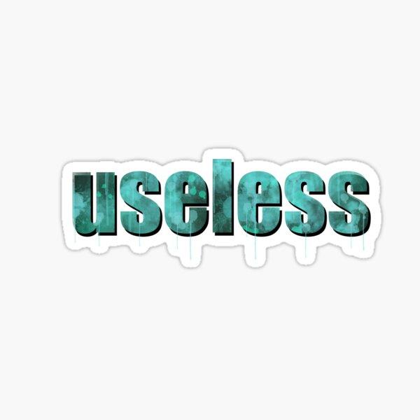 Useless Sticker