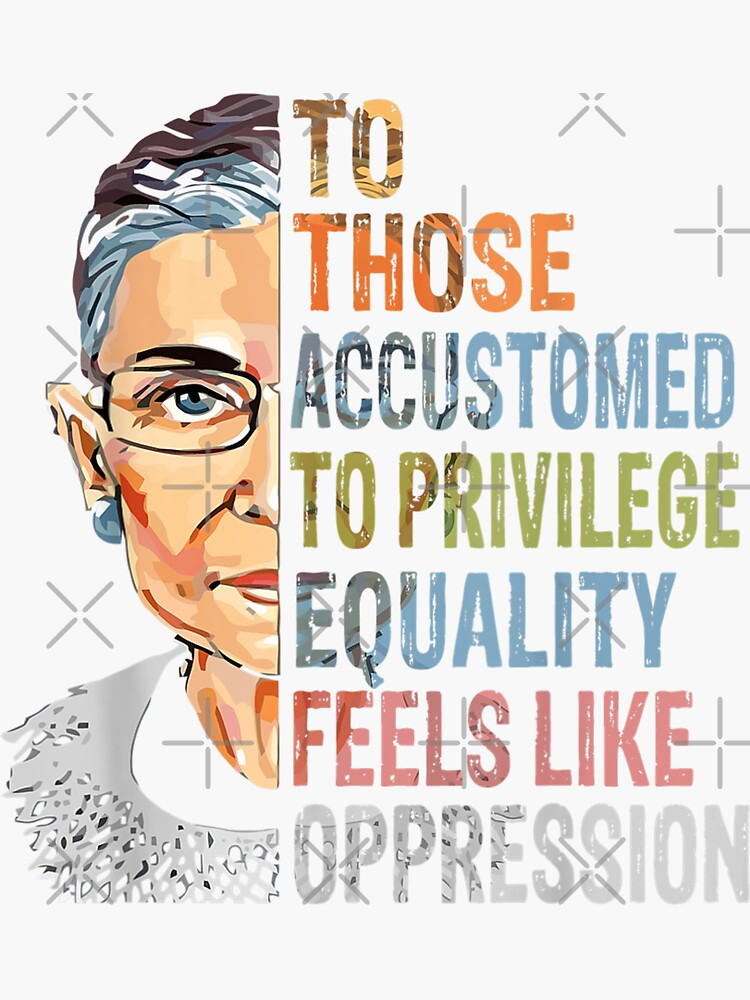Privilege Ruth Bader Ginsburg RBG Equality Womens  by kadepennington