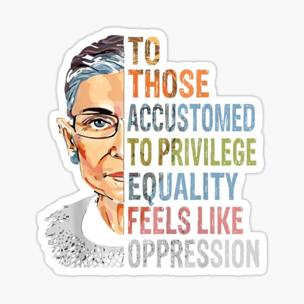 Privilege Ruth Bader Ginsburg RBG Equality Womens  Sticker
