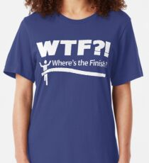 WTF - Where's the Finish? Slim Fit T-Shirt