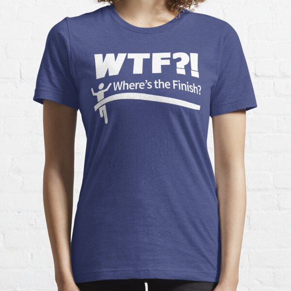 WTF - Where's the Finish? Essential T-Shirt