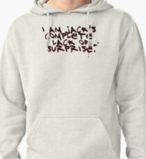 I Am Jack's Complete Lack Of Surprise Pullover Hoodie