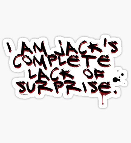 I Am Jack's Complete Lack Of Surprise Sticker