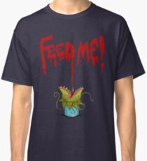 Feed Me (Little Audrey) Classic T-Shirt