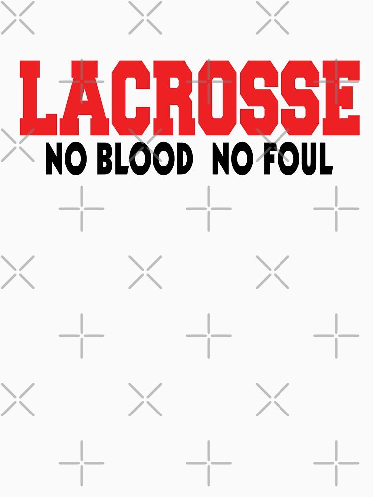 "Lacrosse ""No Blood No Foul"" by SportsT-Shirts"
